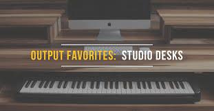 OUTPUT FAVORITES: Studio Desks - Output