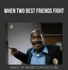 Quotes About Fighting With Your Best Friend. QuotesGram via Relatably.com