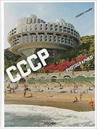 Frédéric Chaubin: Cosmic <b>Communist</b> Constructions Photographed ...