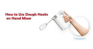 How to Use <b>Dough</b> Hooks on Hand <b>Mixer</b> - Easy ways to Kneading ...