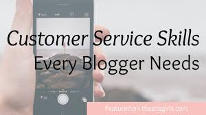 customer service skills every blogger needs the sits girls