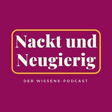 Nackt und Neugierig: Der Wissenspodcast