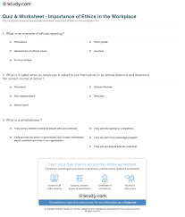 quiz worksheet importance of ethics in the workplace com print the importance of ethics policies training reporting programs in the workplace worksheet