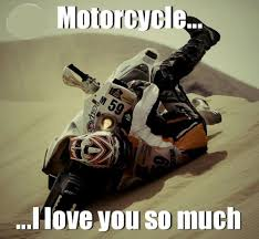 Love Meme Motorcycle…I love you so much. via Relatably.com