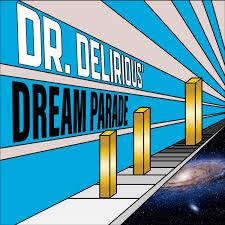 Dr. Delirious Dream Parade