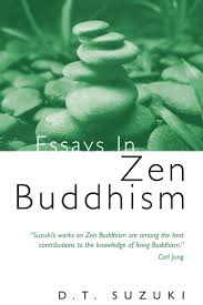 essays in zen buddhism by d t suzuki essays in zen buddhism