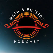 Math & Physics Podcast