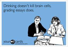 drinking someecards teacher and too funny on pinterest drinking doesnt kill brain cells grading essays