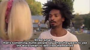 Street smarts... (x-post /r/TelevisionQuotes) : funny via Relatably.com
