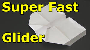 how to make a paper airplane super fast glider how to make a paper airplane super fast glider