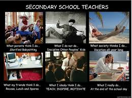 SECONDARY SCHOOL TEACHERS What parents think I do... .Glorified ... via Relatably.com