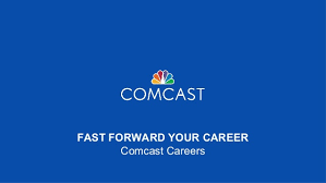 fast forward your career comcast careers fast forward your career comcast careers