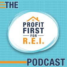 The Profit First REI Podcast
