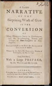 a faithful narrative of the surprising work of god in the a faithful narrative of the surprising work of god in the conversion of many hundred souls in northampton