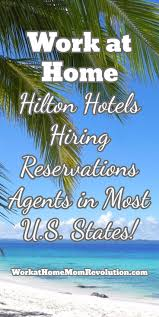 17 best images about work from home jobs work from hilton hiring work at home reservations agents in u s