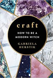 Craft: How to Be a <b>Modern Witch</b>: Amazon.co.uk: Herstik, Gabriela ...