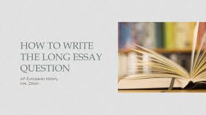 THE LONG ESSAY QUESTION The LEQ is an essay that must be written in    minutes