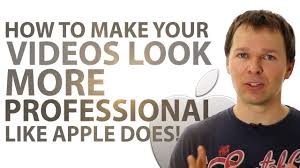 how to make your videos look more professional create apple how to make your videos look more professional create apple videos