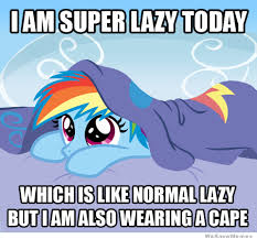 I Am Super Lazy Today My Little Pony | WeKnowMemes via Relatably.com