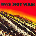 Was (Not Was) [Expanded]