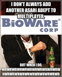 The most interesting Bioware in the world memes | quickmeme via Relatably.com