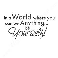 Inspirational Quotes About Being Yourself. QuotesGram