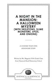 field trip book of the week a night in the mansion a halloween how would you end this story students have the chance to write four endings based on the choices presented at the end of pages 8 and 9