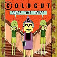 <b>What's That</b> Noise by <b>Coldcut</b>
