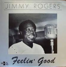 <b>Jimmy Rogers</b> - <b>Feelin</b>' Good (Vinyl, LP) at Discogs   Canciones, El ...