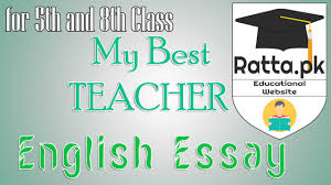 my best teacher english essay for th and th class pk my best teacher english essay for 5th and 8th class