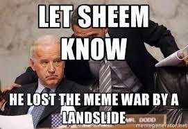 Let Sheem know He lost the meme war by a landslide - Obama Biden ... via Relatably.com