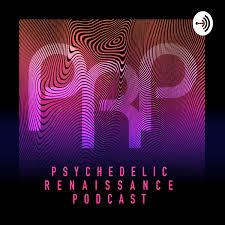 PRP: Psychedelic Renaissance Podcast