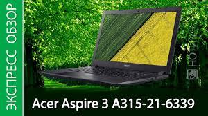 Экспресс-обзор <b>ноутбука Acer Aspire</b> 3 <b>A315</b>-21-6339 - YouTube