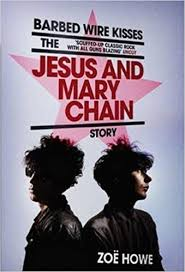 Barbed Wire Kisses: <b>The Jesus and Mary</b> Chain Story: Amazon.co ...