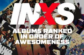 <b>INXS Albums</b> Ranked in Order of Awesomeness