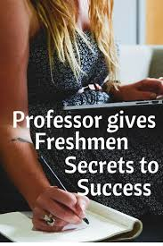 best ideas about freshman advice freshman high professor offers best advice for college freshmen