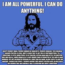 I am all powerful. I can do anything! Except prevent wars, prevent ... via Relatably.com