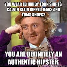You wear ed hardy torn shirts, calvin klein ripped jeans and toms ... via Relatably.com