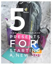 healthy workplace presents for someone starting a new job 5 healthy workplace presents for someone starting a new job