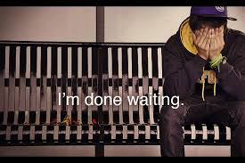 Image result for tired of waiting