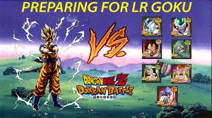 how to prepare for lr goku dokkan battle global how to prepare for lr goku dokkan battle global