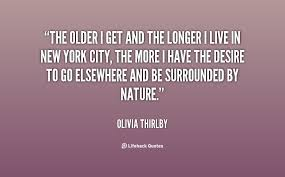 The older I get and the longer I live in New York City, the more I ... via Relatably.com