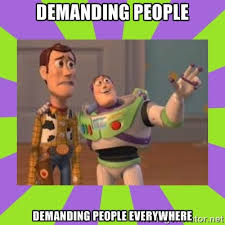 Demanding People Demanding People everywhere - buzz lightyear meme ... via Relatably.com