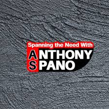 Spanning the Need w/Anthony Spano