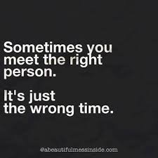Right person, wrong time | quotes | Pinterest via Relatably.com