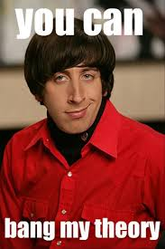 Just being honest-Best of Pickup Lines from Howard Wolowitz memes ... via Relatably.com