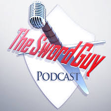 The Sword Guy Podcast