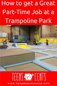 1000 ideas about great place to work business trampoline park a great place to get a part time job