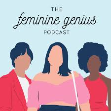 The Feminine Genius Podcast