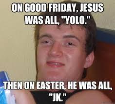 Bad 'Good Friday' Memes via Relatably.com